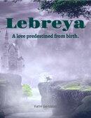 Lebreya: A Love Predestined from Birth