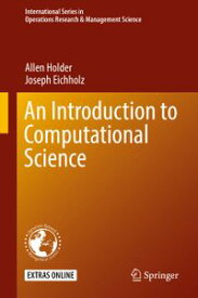 An Introduction to Computational Science【電子書籍】[ Allen Holder ]