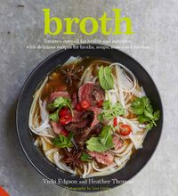 BrothNature's cure-all for health and nutrition, with delicious recipes for broths, soups, stews and risottos【電子書籍】[ Vicki Edgson ]