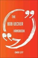 The Bob Uecker Handbook - Everything You Need To Know About Bob Uecker