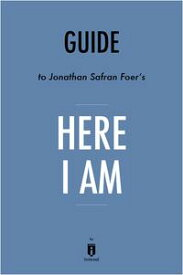 Guide to Jonathan Safran Foer's Here I Am by Instaread【電子書籍】[ Instaread ]