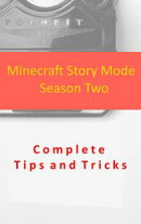 Minecraft Story Mode - Season Two Complete Tips and Tricks