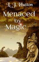 Menaced by Magic