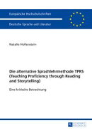 Die alternative Sprachlehrmethode TPRS (Teaching Proficiency through Reading and Storytelling)