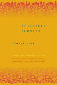 Butterfly BurningA Novel【電子書籍】[ Yvonne Vera ]