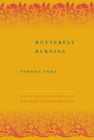 Butterfly BurningA Novel【電子書籍】[ Yvonne Vera ]