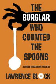 The Burglar Who Counted the SpoonsBernie Rhodenbarr, #11【電子書籍】[ Lawrence Block ]