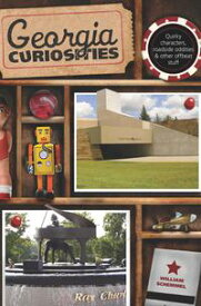 Georgia Curiosities Quirky Characters, Roadside Oddities & Other Offbeat Stuff【電子書籍】[ William Schemmel ]