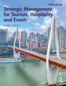 Strategic Management for Tourism, Hospitality and Events【電子書籍】[ Nigel Evans ]