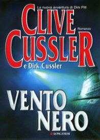 Vento nero Avventure di Dirk Pitt【電子書籍】[ Clive Cussler ]