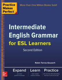Practice Makes Perfect Intermediate English Grammar for ESL Learners【電子書籍】[ Robin Torres-Gouzerh ]