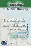 Cookbook for Murder: The recipes from Two Buckets of Berries