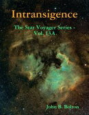 Intransigence - The Star Voyager Series - Vol. 13A