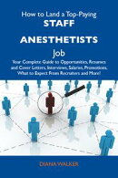 How to Land a Top-Paying Staff anesthetists Job: Your Complete Guide to Opportunities, Resumes and Cover Let…