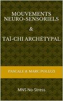 Mouvements Neuro-Sensoriels (MNS) et Taï-chi archétypal