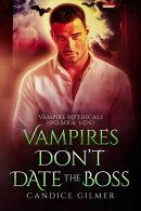 Vampires Don't Date The Boss