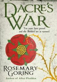 Dacre's War【電子書籍】[ Rosemary Goring ]