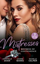Mistresses: Mistress Of Convenience: After the Greek Affair (After Hours With The Greek) / The Playboy's Proposition / Money Man's Fiancée Negotiation (Mills & Boon M&B)