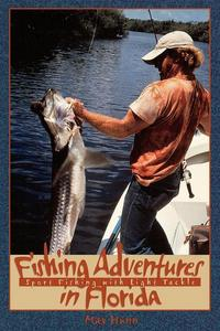 Fishing Adventures in FloridaSport Fishing with Light Tackle【電子書籍】[ Max Hunn ]