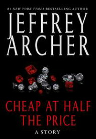 Cheap at Half the Price【電子書籍】[ Jeffrey Archer ]