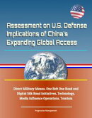 Assessment on U.S. Defense Implications of China's Expanding Global Access, Direct Military Means, One Belt …