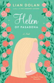 Helen of Pasadena A Novel【電子書籍】[ Lian Dolan ]