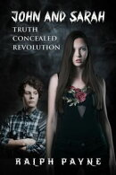 John And Sarah: Truth Concealed Revolution