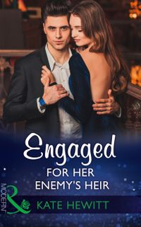 EngagedForHerEnemy'sHeir(Mills&BoonModern)(OneNightWithConsequences,Book33)