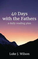 40 Days with the Fathers (Revised Edition)