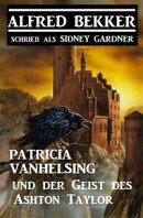 Patricia Vanhelsing und der Geist des Ashton Taylor