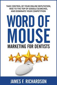 WordofMouseMarketingforDentistsTakeControlofYourOnlineReputation,RisetotheTopofGoogleSearches,andDominateYourCompetition