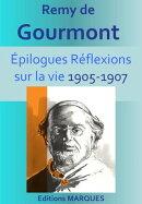 EPILOGUES Réflexions sur la vie 1905-1907