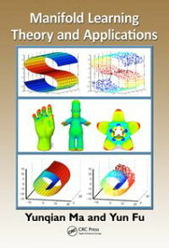 Manifold Learning Theory and Applications【電子書籍】