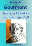 EPILOGUES Réflexions sur la vie 1895-1898