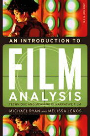 An Introduction to Film AnalysisTechnique and Meaning in Narrative Film【電子書籍】[ Professor Michael Ryan ]