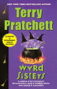 Wyrd SistersA Novel of Discworld【電子書籍】[ Terry Pratchett ]