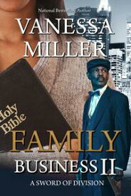 Family Business - Book II (A Sword of Division) Family Business, #2【電子書籍】[ Vanessa Miller ]