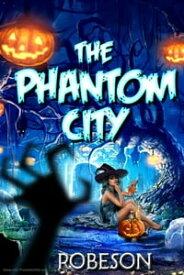 Doc Savage #10 The Phantom City【電子書籍】[ Keneth Robeson ]