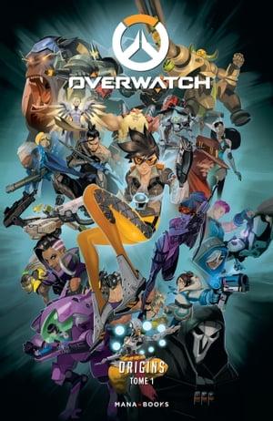 Overwatch Origins T01【電子書籍】[ Collectif ]
