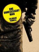 One Unnecessary Man