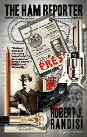 The Ham Reporter【電子書籍】[ Robert J. Randisi? ]