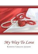 My Way to Love