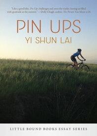 Pin Ups【電子書籍】[ Yi Shun Lai ]