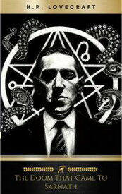 The Doom That Came to Sarnath【電子書籍】[ H.P. Lovecraft ]