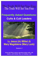 Frequently Asked Questions: Cults & Cult Leaders Session 2
