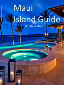 Maui Island GuideEnglish Spanish Chinese【電子書籍】[ R.G. Richardson ]