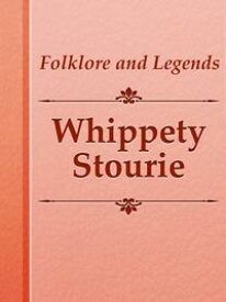 Whippety Stourie【電子書籍】[ Folklore and Legends ]