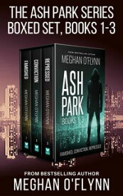 The Ash Park Series Box Set, Books 1-3Famished, Conviction, and Repressed【電子書籍】[ Meghan O'Flynn ]
