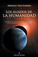 Los Aliados de la Humanidad. Libro Uno