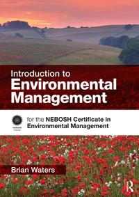 IntroductiontoEnvironmentalManagementfortheNEBOSHCertificateinEnvironmentalManagement